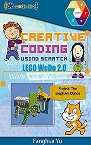 Creative Coding Using Scratch (LEGO WeDo 2.0): The Elephant Dance