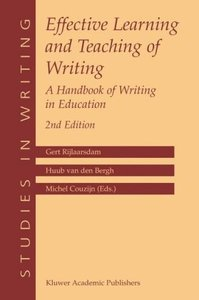 Effective Learning and Teaching of Writing: A Handbook of Writing in Education, 2nd edition (repost)