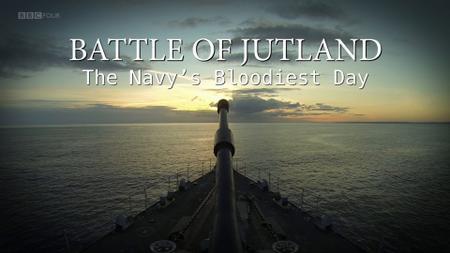 BBC - Battle of Jutland: The Navy's Bloodiest Day (2016)