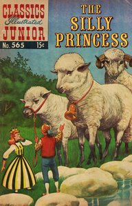 The Silly Princess - Classics Illustrated Junior - 565