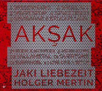 Jaki Liebezeit & Holger Mertin - Aksak (2015) {Staubgold 139}