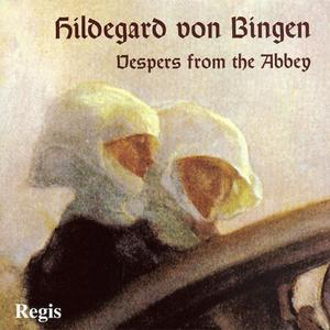 Hildegard Von Bingen - Vespers From The Abbey (2001) {Regis}