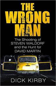 The Wrong Man: The Shooting of Steven Waldorf and the Hunt for David Martin