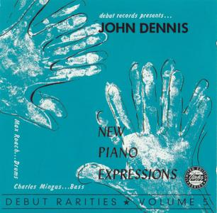 John Dennis with Charles Mingus & Max Roach - New Piano Expressions (1955) {Debut OJCCD-1843-2 rel 1994}