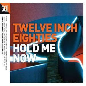 VA - Twelve Inch Eighties: Hold Me Now (2017)