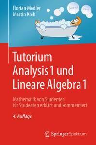 Tutorium Analysis 1 und Lineare Algebra 1: Mathematik von Studenten für Studenten erklärt und kommentiert (Repost)