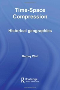 Time-Space Compression: Historical Geographies (Repost)