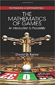 The Mathematics of Games: An Introduction to Probability (Textbooks in Mathematics) [Repost]