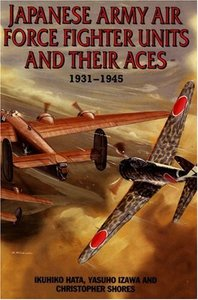 Japanese Army Air Force Fighter Units and Their Aces, 1931-1945 (repost)
