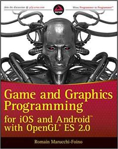 Game and Graphics Programming for iOS and Android with OpenGL ES 2.0 [Repost]