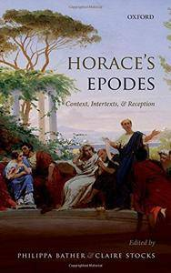 Horace's Epodes: Contexts, Intertexts, and Reception