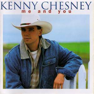 Kenny Chesney - Me And You (1996)