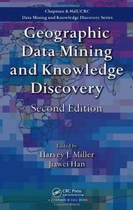 Geographic Data Mining and Knowledge Discovery, Second Edition (Chapman & Hall CRC Data Mining an...