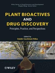 Plant Bioactives and Drug Discovery: Principles, Practice, and Perspectives