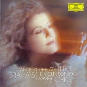 Anne-Sophie Mutter, Lambert Orkis - Brahms: The Violin Sonatas (2010)