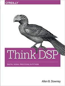 Think DSP: Digital Signal Processing in Python (Repost)