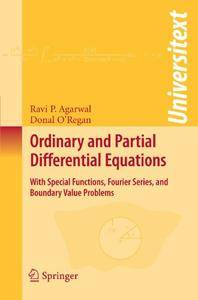 Ordinary and Partial Differential Equations: With Special Functions, Fourier Series, and Boundary Value Problems (Repost)