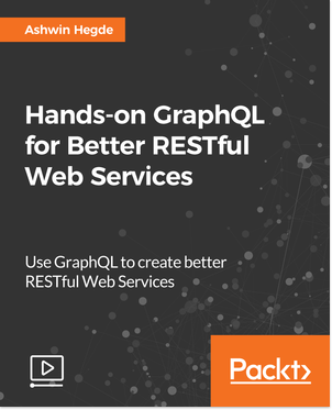 Hands-on GraphQL for Better RESTful Web Services