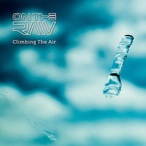 On the Raw - Climbing the Air (2019)