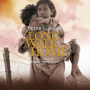 Peter Gabriel - Long Walk Home (Music From The Rabbit-Proof Fence Remastered) (2019)