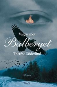 «Vägen mot Bålberget» by Therése Söderlind