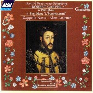 Robert CARVER. Mass à 6 - Mass L'homme armé' à 4 (Cappella Nova, Alan Tavener) [vol. 2]