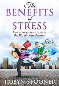 "The Benefits of Stress: Use Your Stress to Create the Life of Your Dreams"" (Repost)"