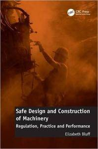 Safe Design and Construction of Machinery: Regulation, Practice and Performance (repost)