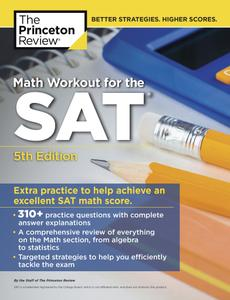 Math Workout for the SAT: Extra Practice for an Excellent Score (College Test Preparation), 5th Edition