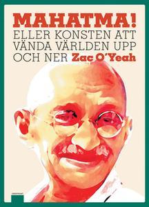 «Mahatma!» by Zac O'Yeah