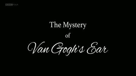 BBC - The Mystery of Van Gogh's Ear (2016)