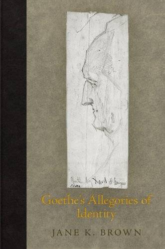 Goethe's Allegories of Identity (Haney Foundation Series)