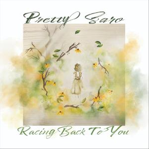Pretty Saro - Racing Back to You (2019)