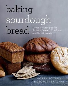 Baking Sourdough Bread: Dozens of Recipes for Artisan Loaves, Crackers, and Sweet Breads (repost)