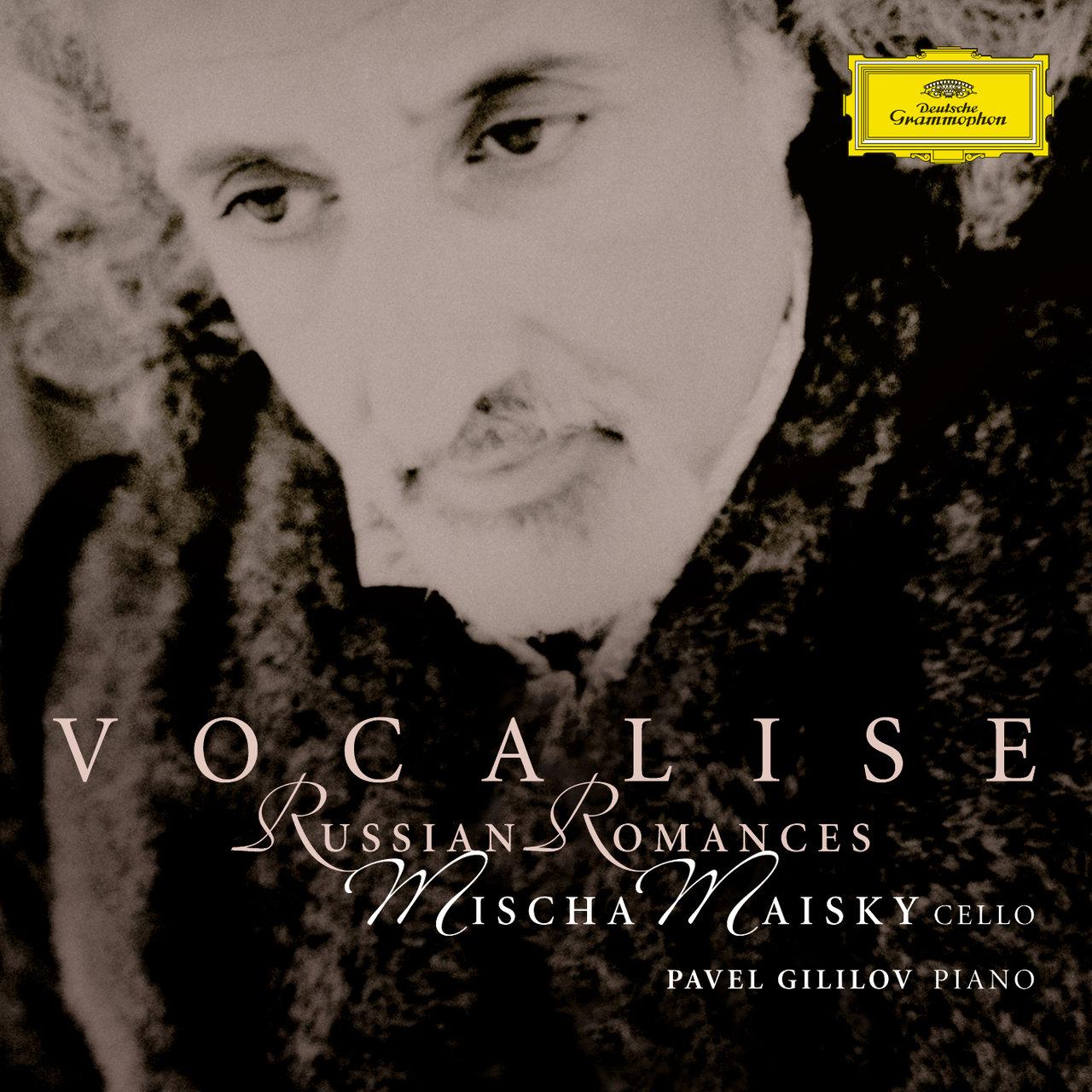 Mischa Maisky, Pavel Gililov - Vocalise: Russian Romances (2006) (Repost)