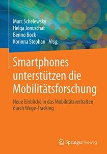 Smartphones unterstützen die Mobilitätsforschung: Neue Einblicke in das Mobilitätsverhalten durch Wege-Tracking