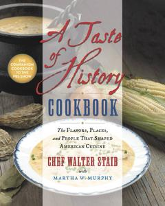 A Taste of History Cookbook: The Flavors, Places, and People That Shaped American Cuisine