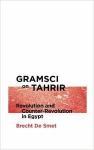 Gramsci on Tahrir: Revolution and Counter-Revolution in Egypt (repost)