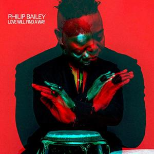 Philip Bailey - Love Will Find A Way (2019) [Official Digital Download 24/96]