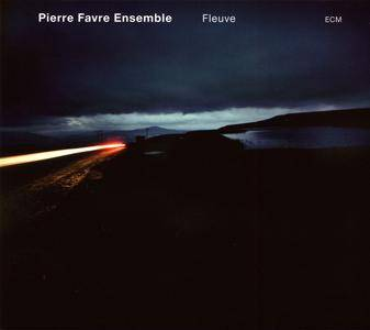Pierre Favre Ensemble - Fleuve (2006) [Repost]