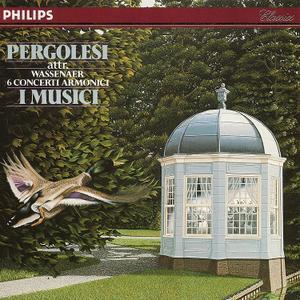 I Musici - Pergolesi attr. Wassenaer: 6 Concerti Armonici (1990)
