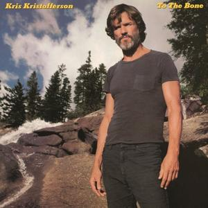 Kris Kristofferson - To the Bone (1981/2016)
