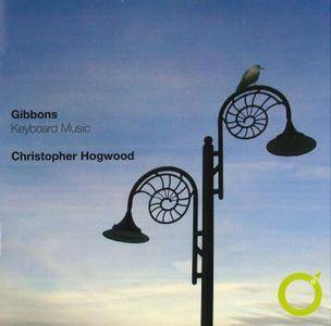 Christopher Hogwood - Orlando Gibbons: Keyboard Music (1975) Reissue 2006