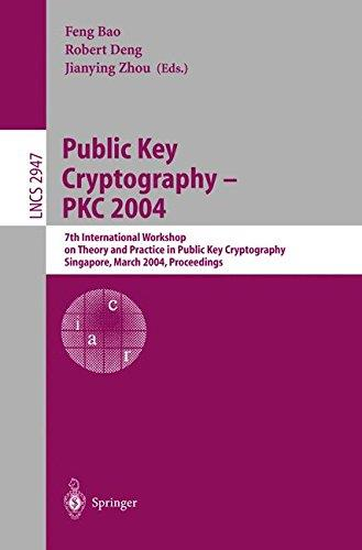 Public Key Cryptography – PKC 2004: 7th International Workshop on Theory and Practice in Public Key Cryptography, Singapore, Ma