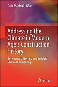 Addressing the Climate in Modern Age`s Construction History: Between Architecture and Building Services Engineering
