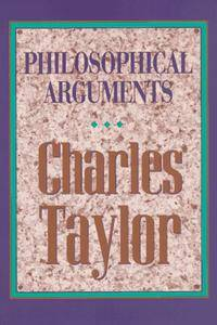 Charles Taylor - Philosophical Arguments