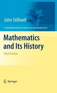 Mathematics and Its History, Third Edition (Repost)