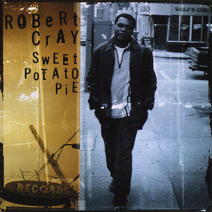 The Robert Cray Band - Sweet Potato Pie (1997) [Re-Up]