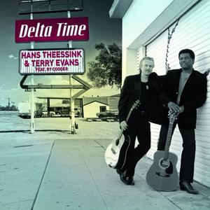 Hans Theessink & Terry Evans - Delta Time feat. Ry Cooder (2012/2017)