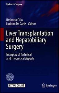 Liver Transplantation and Hepatobiliary Surgery: Interplay of Technical and Theoretical Aspects